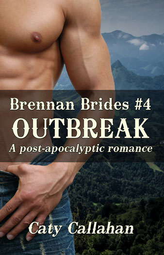 Brennan Brides 4 Outbreak by Caty Callahan | Sweet romances with action and adventure